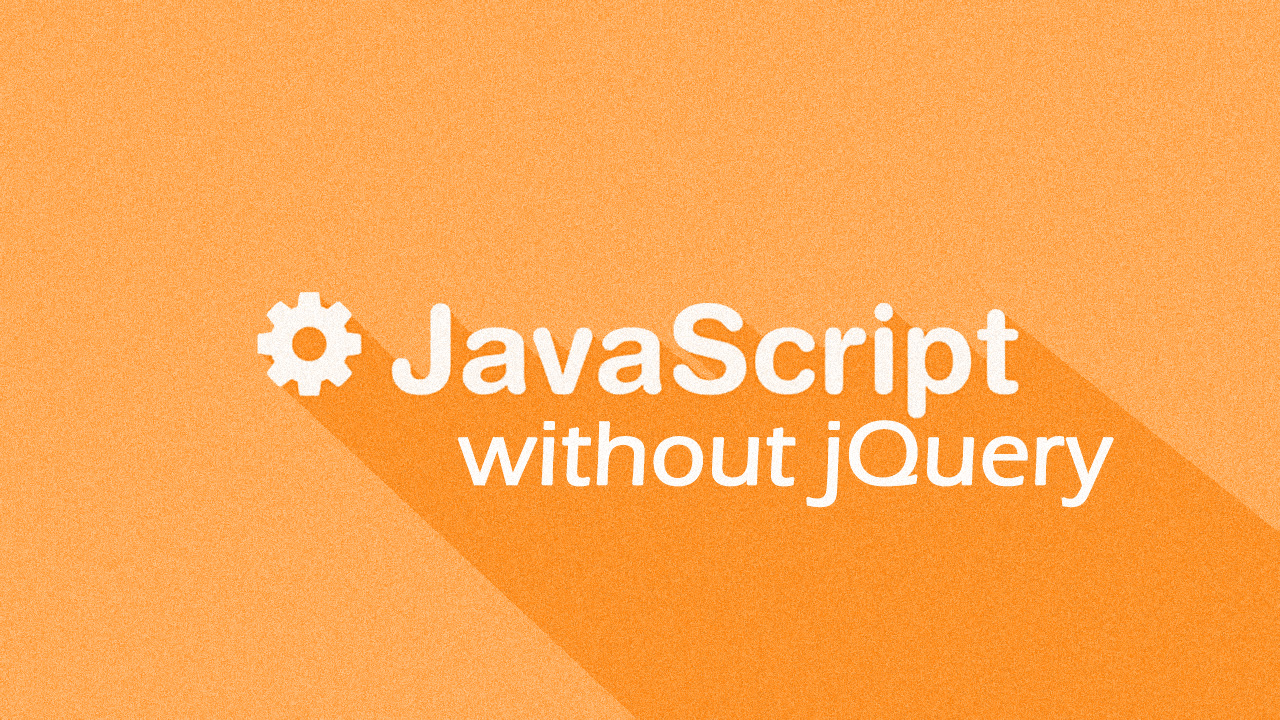 JavaScript without jQuery