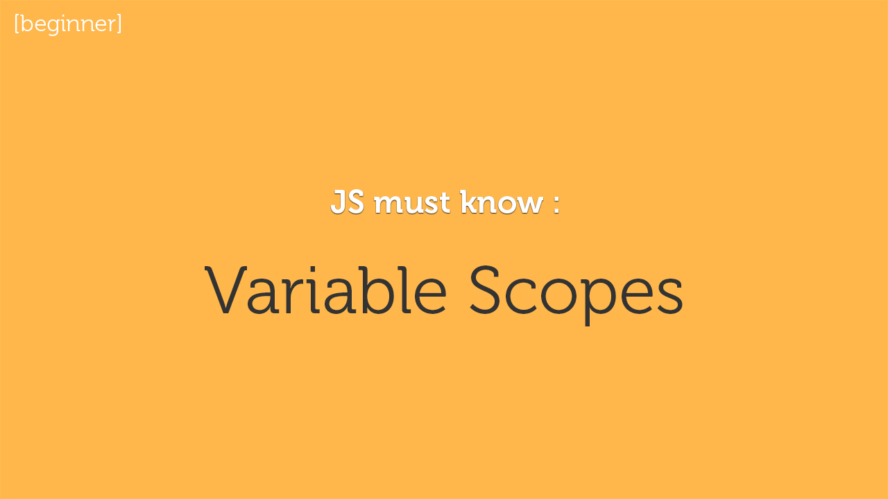 JavaScript for Beginners: Variable Scope Rules