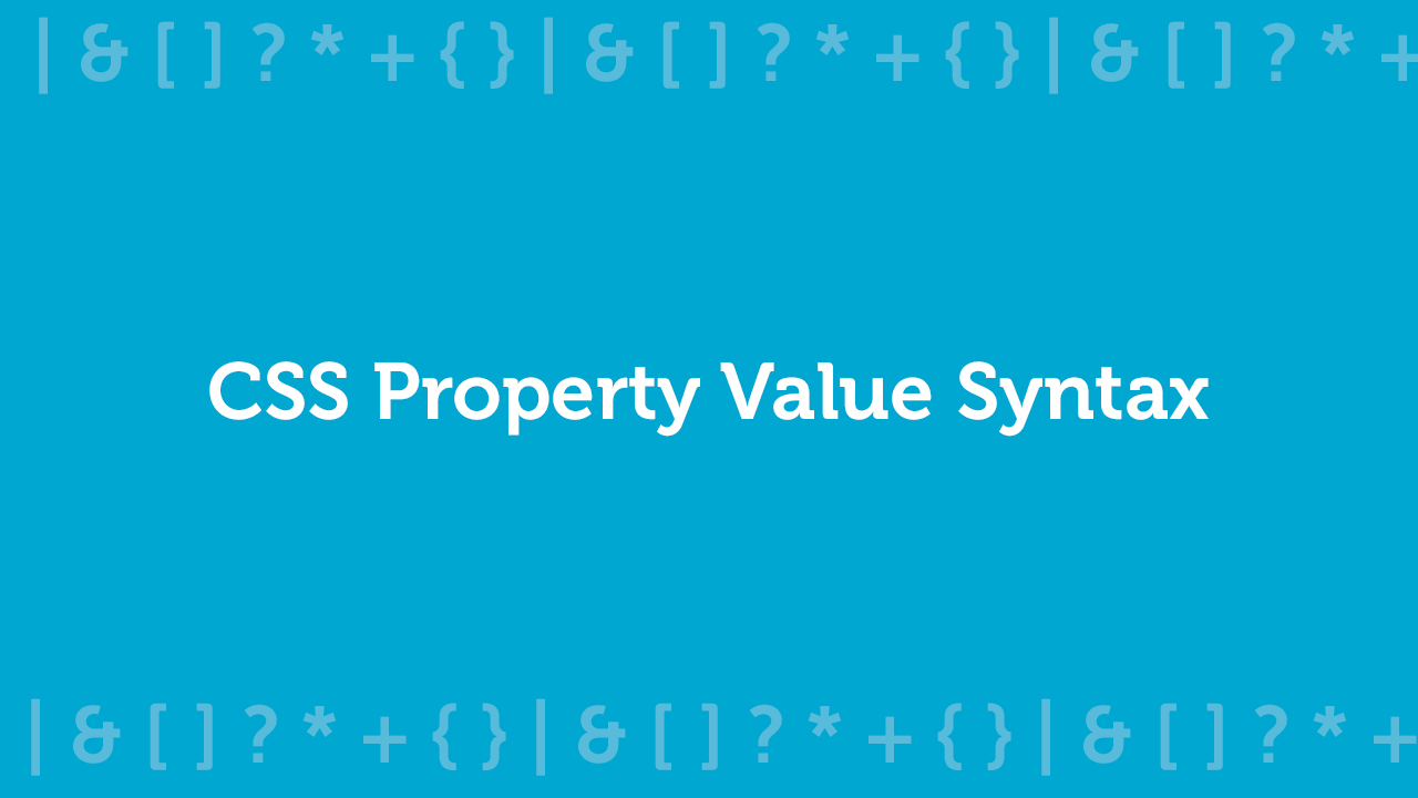 CSS Property Value Syntax
