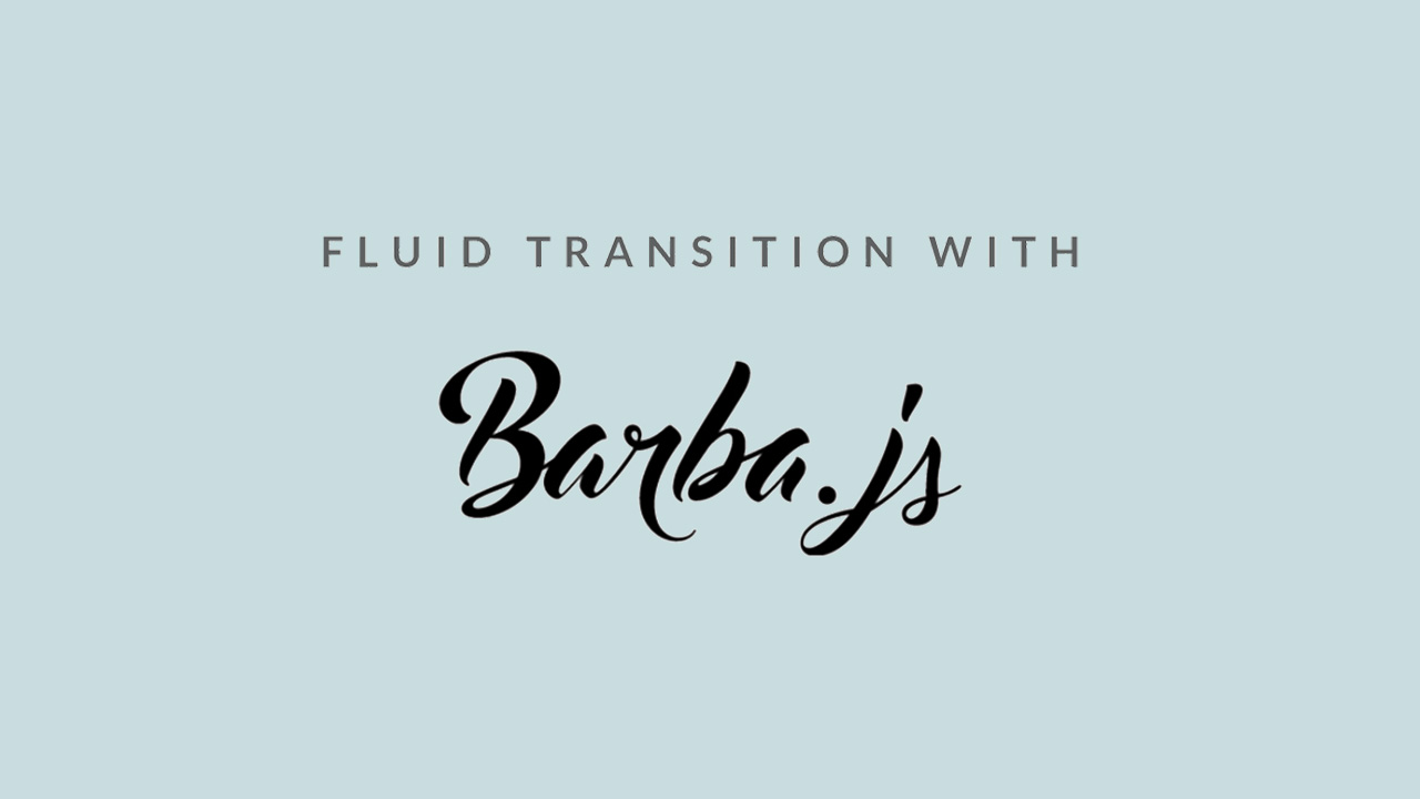Fluid Transition with Barba.js