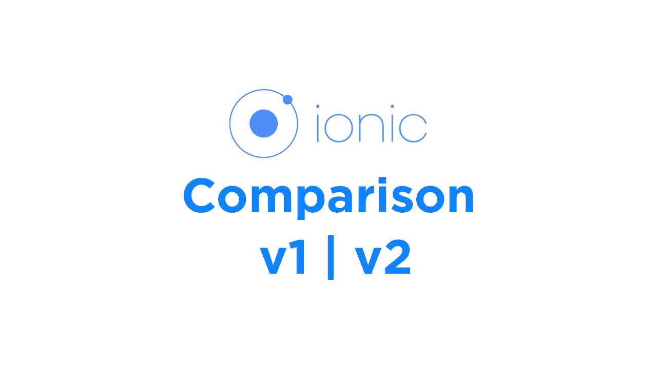 Comparison of Ionic v1 & v2 Side by Side