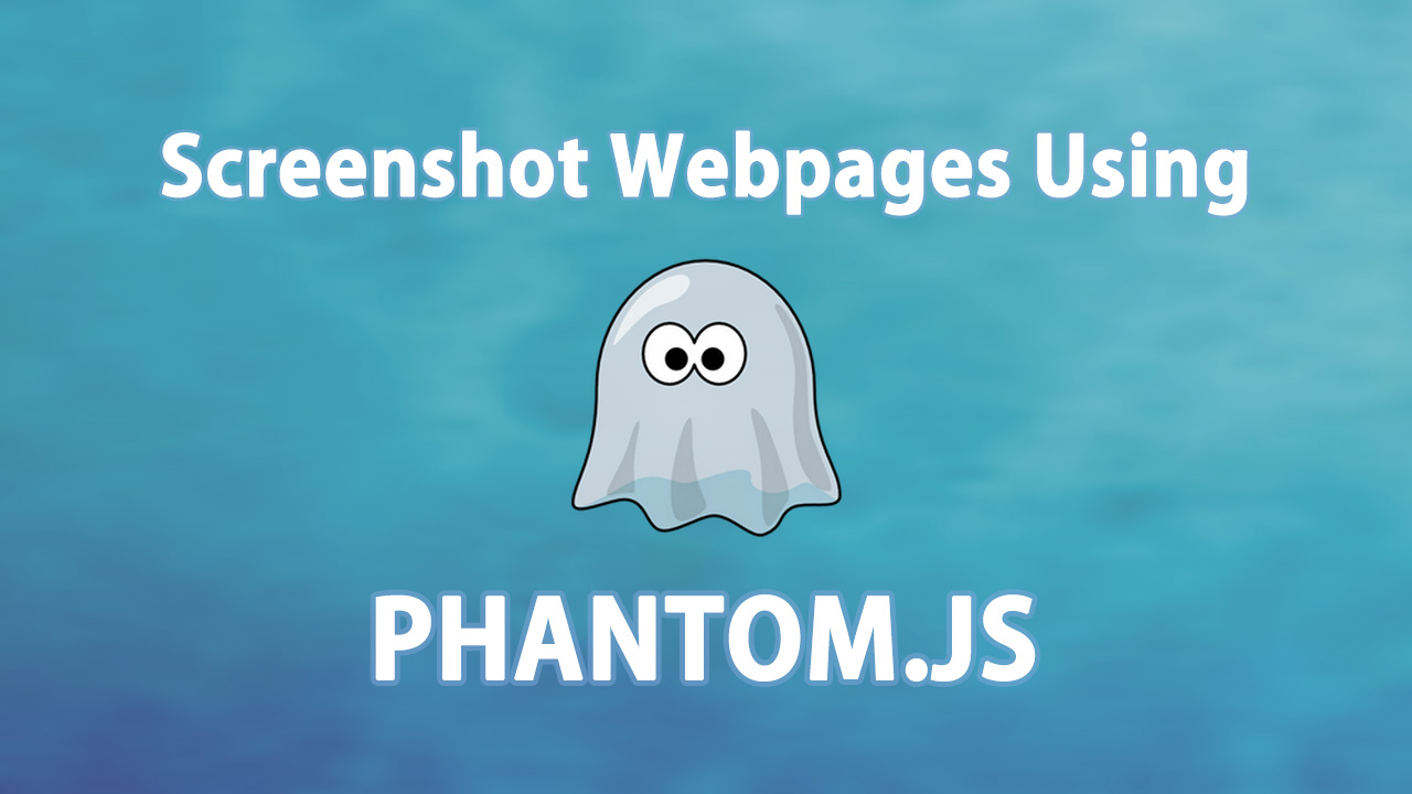 Screenshot Webpages Using phantom.js